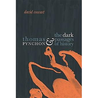 Thomas Pynchon and the Dark Passages of History by David Cowart - 978