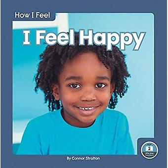 How I Feel I Feel Happy by Connor Stratton