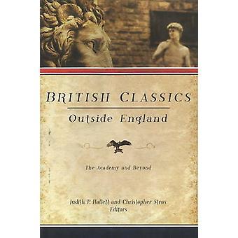 British Classics Outside England by Chris Stray Judith P. Hallett