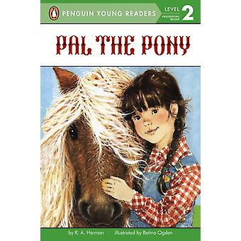 Pal the Pony by Ronnie Ann Herman & Illustrated by Betina Ogden