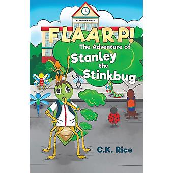 FLAARP The Adventure of Stanley the Stinkbug by C.K. Rice