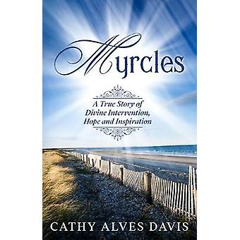 Myrcles A True Story of Divine Intervention Hope and Inspiration