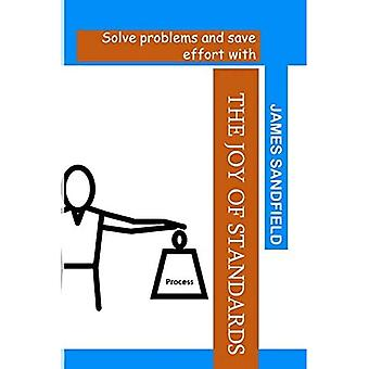 The Joy of Standards: Solve problems and save effort with