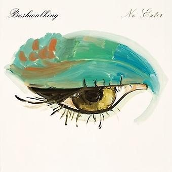 Bushwalking - No Enter [Vinyl] USA import