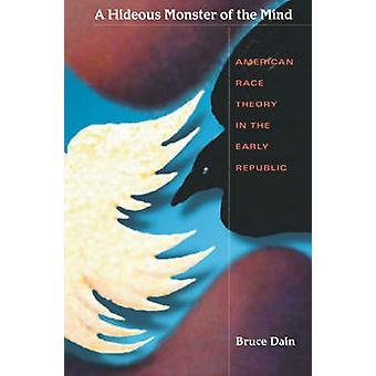 A Hideous Monster of the Mind - American Race Theory in the Early Repu