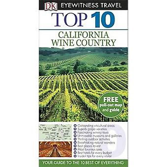 DK Eyewitness Top 10 Travel Guide - California Wine Country by DK Publ