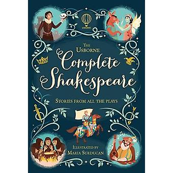 Complete Shakespeare by Anna Milbourne - Maria Surducan - 97814095987