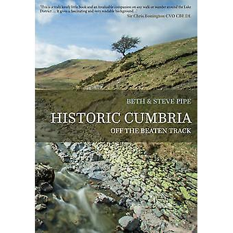 Historic Cumbria - Off the Beaten Track by Beth Pipe - Steve Pipe - 97