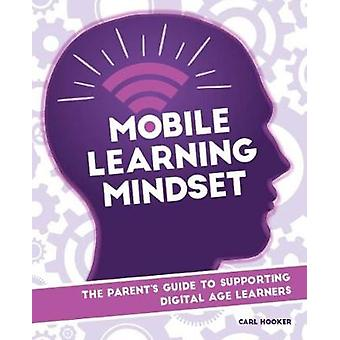 Mobile Learning Mindset - The Parent's Guide to Supporting Digital Age