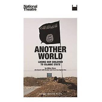 En anden verden - at miste vores børn til islamisk stat af Gillian Slovo