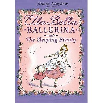 Ella Bella bailarina e a bela adormecida por James Mayhew - 978184