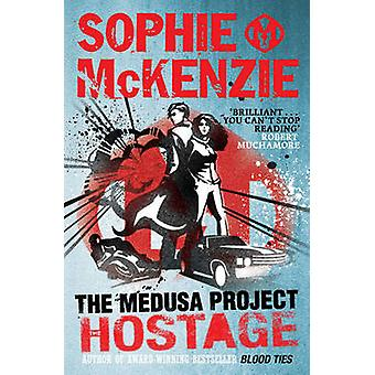 The Hostage by Sophie McKenzie - 9781847385260 Book
