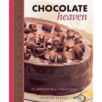 Schokoladen Himmel - 75 unwiderstehlichen Kreationen von Christine Frankreich - 978
