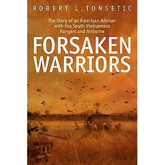 Forsaken Warriors - l'histoire d'un conseiller américain, qui se sont battus avec t