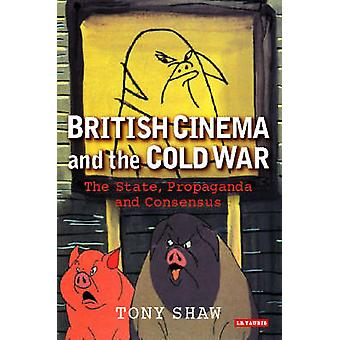 British Cinema and the Cold War by Tony Shaw - 9781845112110 Book