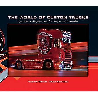 The World of Custom Trucks - Spectacular Working Show Trucks from Euro