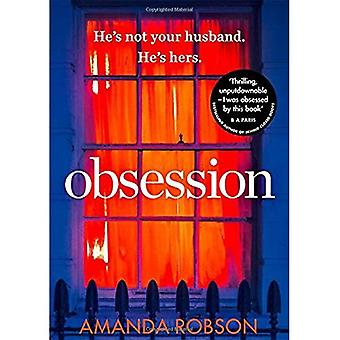 Obsession: The bestselling psychological thriller of 2017