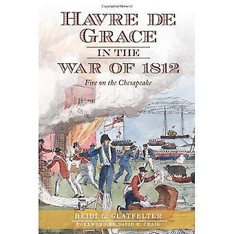 Havre de Grace na guerra de 1812: fogo na Baía de Chesapeake