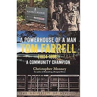 Ett kraftpaket av en Man Tom Farrell: en biografi av Rolf Everist Farrell
