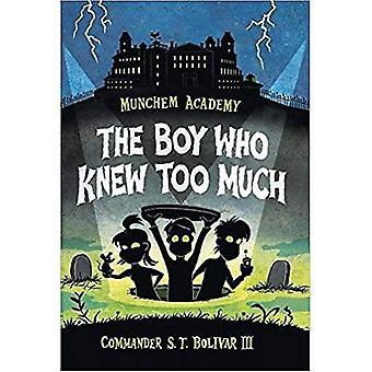 Munchem Academy, boek 1 the Boy Who Knew teveel (Munchem Academy)