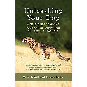 Frigöra din hund: En Fälthandbok till frihet