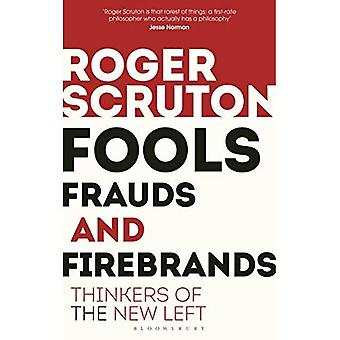 Fools, Frauds and Firebrands: Thinkers of the� New Left