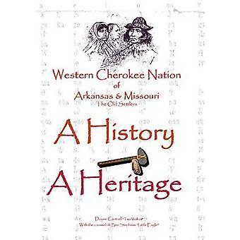 أمة تشيروكي غرب ولاية أركنسو وميسوري تراثا تاريخ بواسطة دين & كانتريل