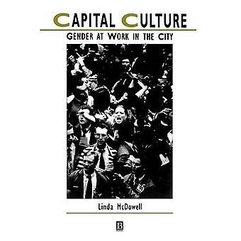 Capital Culture by McDowell & Linda