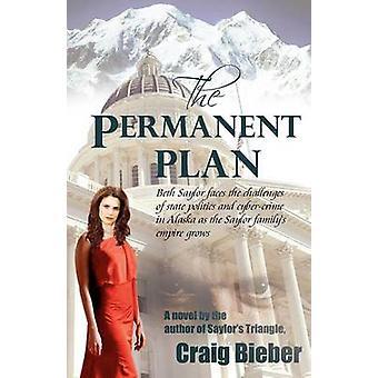 Die permanente Plan von Bieber & Craig
