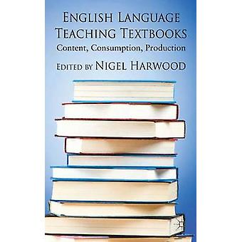 English Language Teaching Textbooks Content Consumption Production by Harwood & Nigel