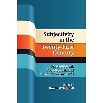 Subjectivity in the TwentyFirst Century by Tafarodi & Romin W.