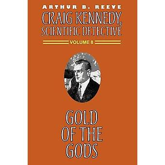 Gold of the Gods by Reeve & Arthur B.