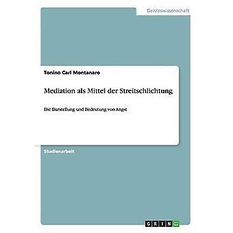 Médiation als Streitschlichtung der Mittel par Carl Montanaro & Tonino