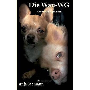 Die WauWG av Seemann & Anja