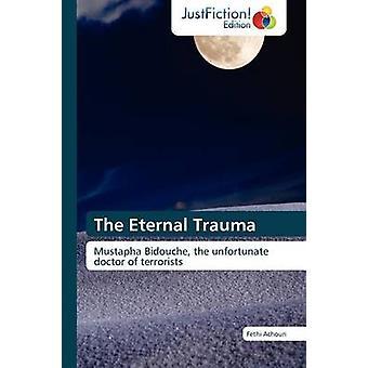 The Eternal Trauma by Achouri & Fethi