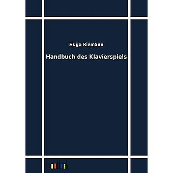 Handbuch des Klavierspiels by Riemann & Hugo
