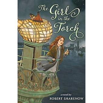 The Girl in the Torch by Robert Sharenow - 9780062227959 Book