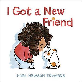 I Got a New Friend by Karl Newsom Edwards - 9780399557019 Book