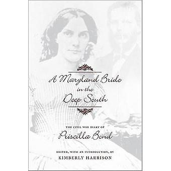 A Maryland Bride in the Deep South - The Civil War Diary of Priscilla