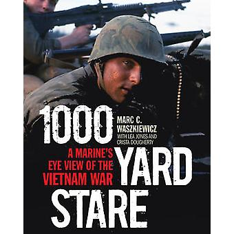 1 -000-Yard Stare - A Marine's Eye View of the Vietnam War by Marc Was