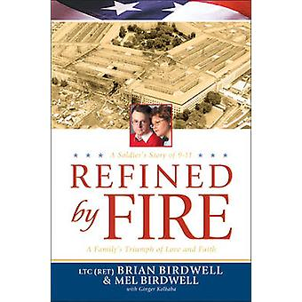 Refined by Fire by Brian Birdwell - Mel Birdwell - Ginger Kolbaba - 9