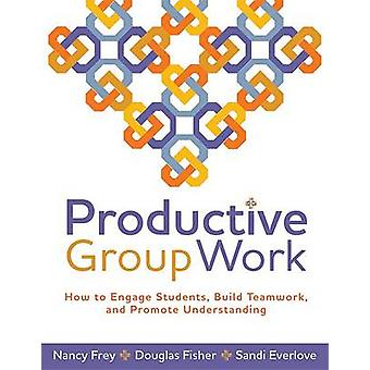 Productive Group Work - How to Engage Students - Build Teamwork - and