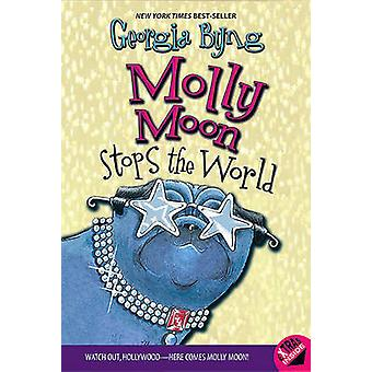 Molly Moon Stops the World by Georgia Byng - 9781417689057 Book