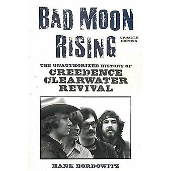 Bad Moon Rising - The Unauthorized History of Creedence Clearwater Rev