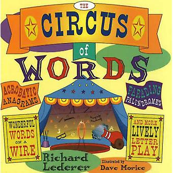 The Circus of Words - Acrobatic Anagrams - Parading Palindromes - Wond