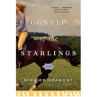 Gossip of the Starlings by Nina De Gramont - 9781565126763 Book