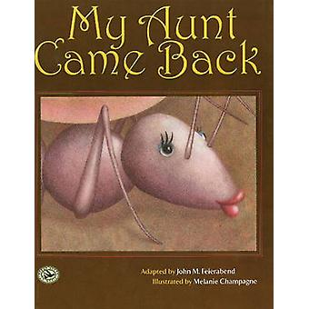 My Aunt Came Back by John M. Feierabend - 9781579996802 Book