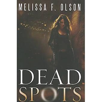 Dead Spots by Melissa F. Olson - 9781612185590 Book