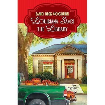 Louisiana Saves the Library by Emily Beck Cogburn - 9781617739934 Book