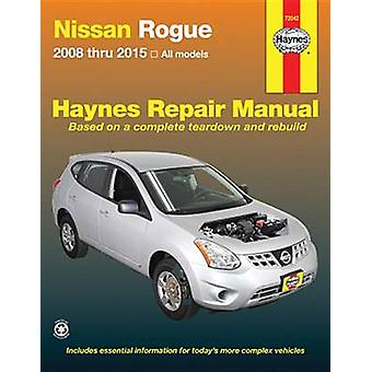 Nissan Rogue Automotive Repair Manual by Editors of Haynes Manuals -